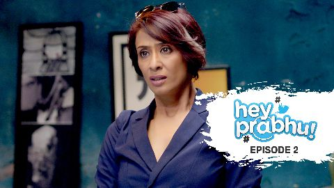 Watch Hey Prabhu! Season 1 Episode 2 Online | Hey Prabhu