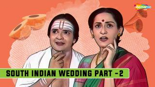 South Indian Wedding - Part 2