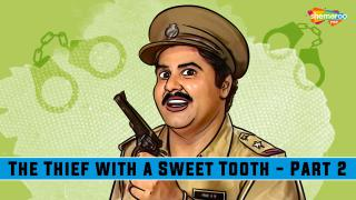 The Thief With A Sweet Tooth - Part 2