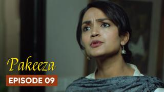 Pakeeza Episode 9