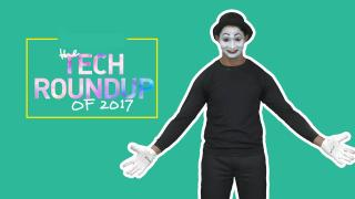 The Tech Roundup Of 2017